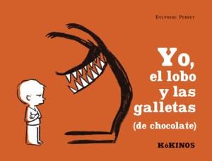 yo el lobo y las galletas de chocolate, delphine perret, kokinos