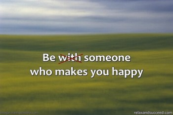 97 Relax and Succeed - Be someone who makes you happy