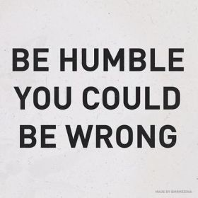 278 Relax and Succeed - Be humble you could be wrong