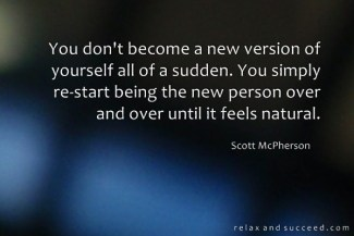 683 Relax and Succeed - You don't become a new version of yourself