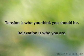 713 Relax and Succeed - Tension is who you think you are