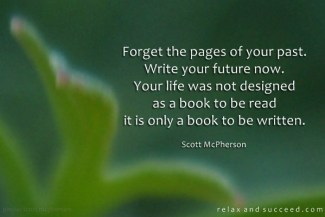 760 FD Relax and Succeed - Forget the pages of your past