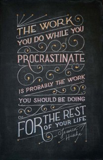767 Relax and Succeed - The work you do while you procrastinate