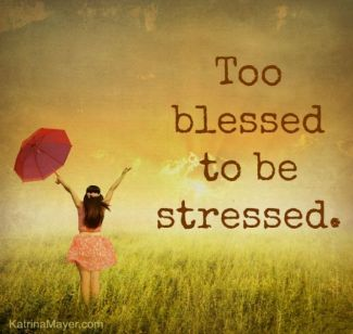 787 Relax and Succeed - Too blessed to be stressed