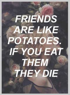897 Relax and Succeed - Friends are like potatoes