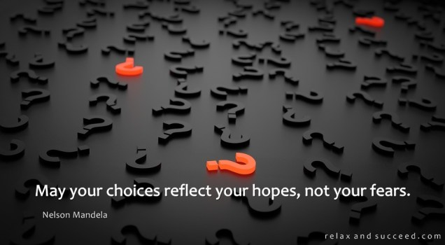1265 Relax and Succeed - May your choices reflect your hopes