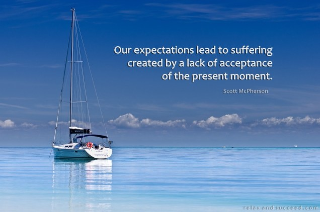 205 Relax and Succeed - Our expectations lead to suffering