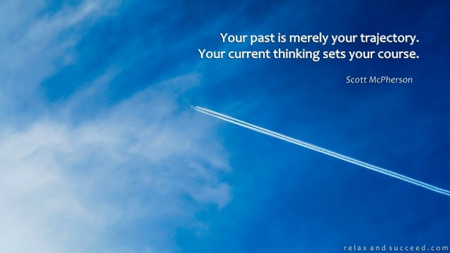 1270 Relax and Succeed - Your past is merely your trajectory