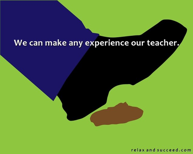 1285 Relax and Succeed - We can make any experience our teacher