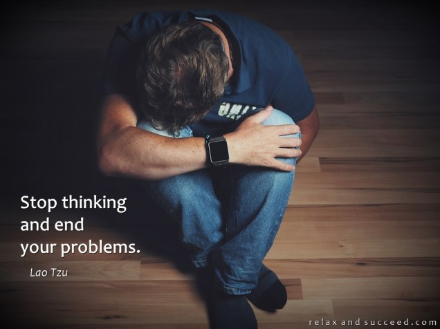 1292 Relax and Succeed - Stop thinking and end your problems