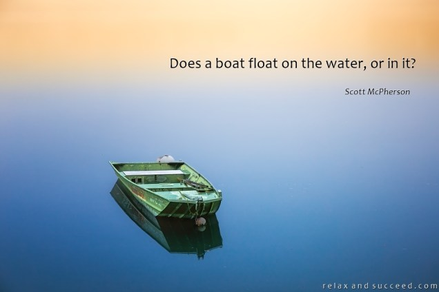 1297 Relax and Succeed - Does a boat float on the water