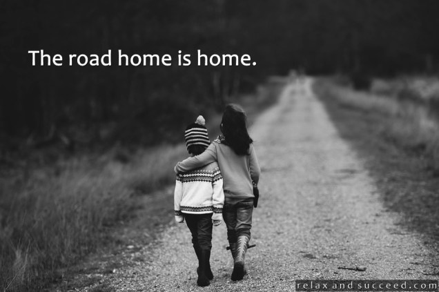 1307 Relax and Succeed - The road home is home
