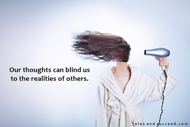 1321 Relax and Succeed - Our thoughts can blind us