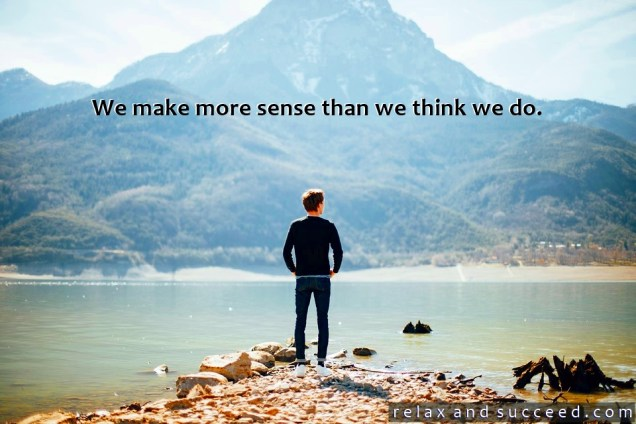 1342 Relax and Succeed - We make more sense than we think we do