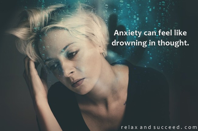 1347 Relax and Succeed - Anxiety can feel like drowning in thought
