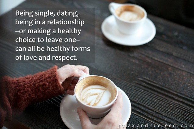 1348 Relax and Succeed - Being single dating being in a relationship