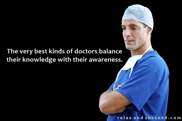 1372 Relax and Succeed - The very best kinds of doctor