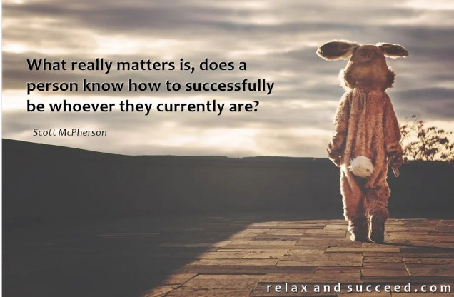 1385 Relax and Succeed - What really matters is