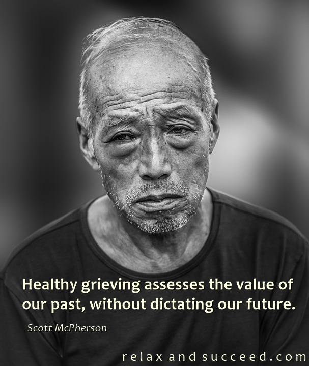 1393 Relax and Succeed - Healthy grieving assesses the value of our past