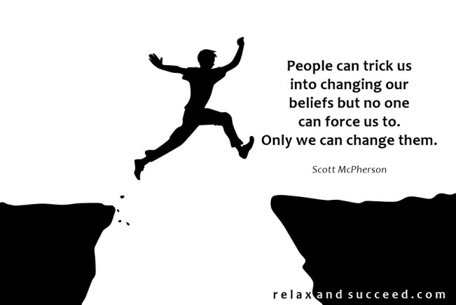 1399 Relax and Succeed - People can trick us into changing our beliefs