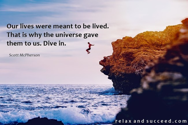 1416 Relax and Succeed - Our lives were meant to be lived