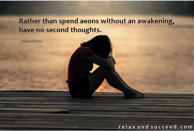1418 Relax and Succeed - Rather than spend aeons without an awakening