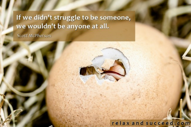 1429 Relax and Succeed - If we didn't struggle to be someone