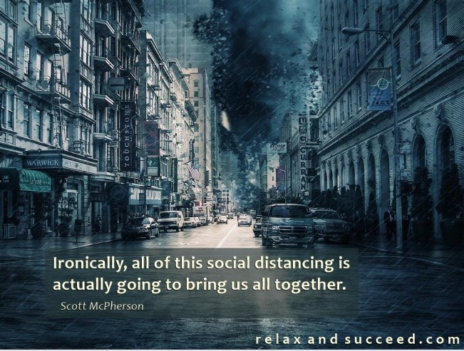 1438 Relax and Succeed - Ironically all of this social distancing is