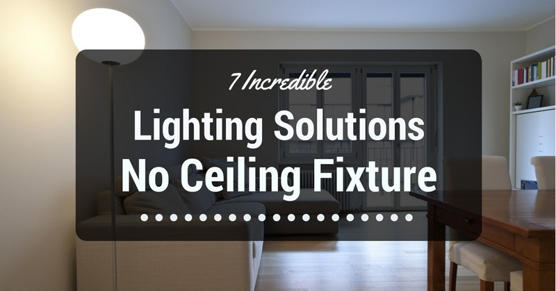 7 Incredible Lighting Solutions No Ceiling Fixture on Sconces No Electric Power id=32795