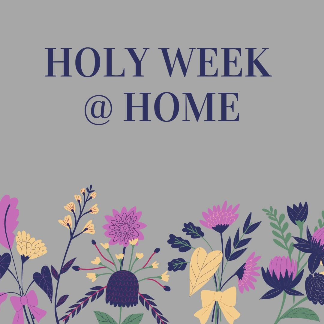 Holy Week Home