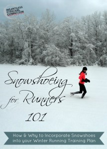 Snowshoeing for Runners 101