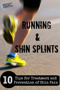 Running With Shin Splints: 10 Tips for Treatment and Prevention of Shin Pain