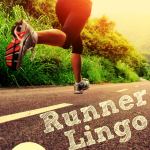 Runner Lingo:  50+ Definitions of Common Running Terms & Acronyms
