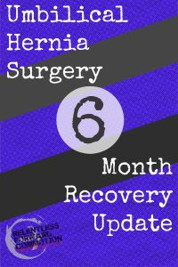 Umbilical Hernia Surgery – 6 Month Update