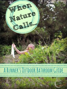 When Nature Calls…In Nature.  A Runner's Outdoor Bathroom Guide.