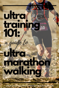 Ultra Training 101:  Ultramarathon Walking