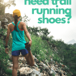 """Do I Really Need Trail Running Shoes?"""
