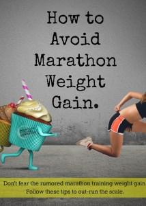 4 Ways to Avoid Marathon Training Weight Gain