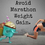 4 Ways to Avoid Marathon Training Weight Gain