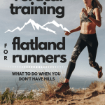 Vertical Training for Flatland Runners: What to Do When You Don't Have Hills