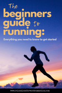 The Beginners Guide to Running: Everything You Need to Know to Get Started