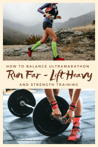 Run Far/Lift Heavy:  How to Balance Ultramarathon & Strength Training