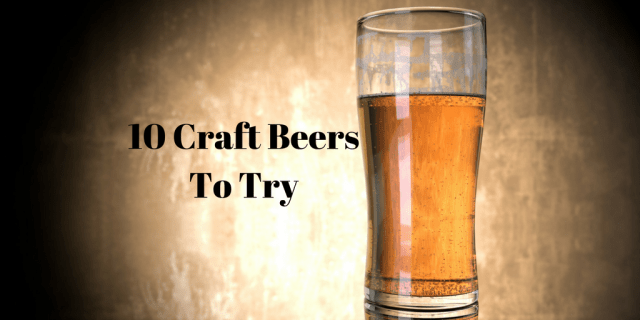 10 Craft Beers To Try