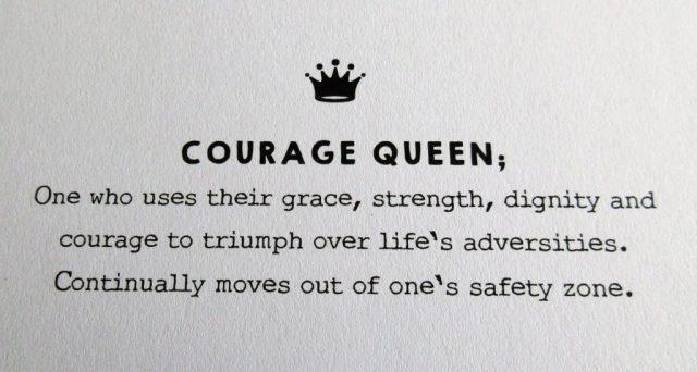 Courage Queen