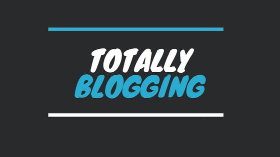Totally Blogging