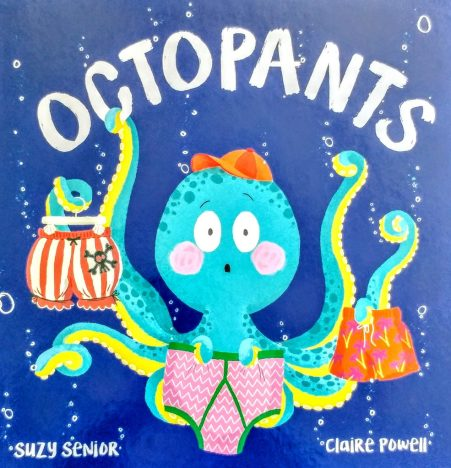 Octopants written by Suzy Senior & Illustrated by Claire Powell