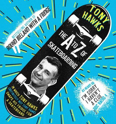 Tony Hawks - The A to Z of skateboarding