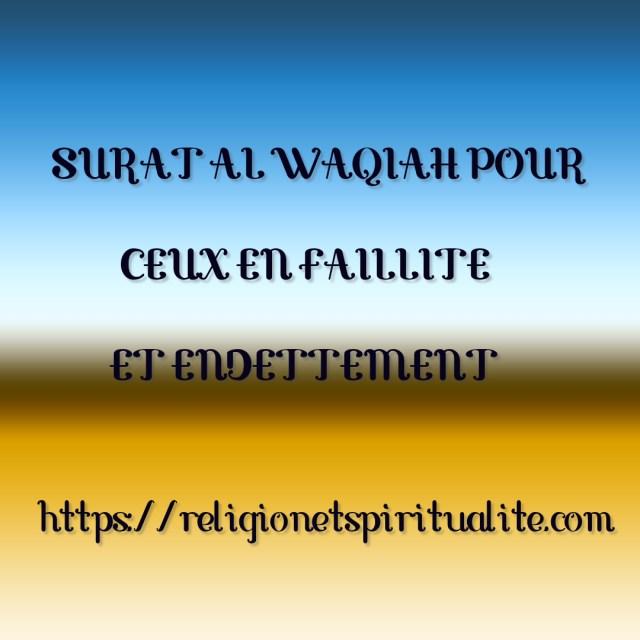 SURAT AL WAQIAH POUR CEUX EN FAILLITE ET ENDETTEMENT