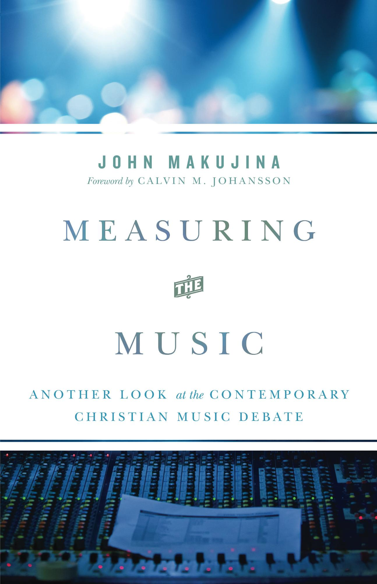 John Makujina's Preface to the Third Edition of Measuring the Music