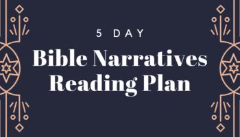 Bible Narratives Devotional, Week 22: Absalom's Rebellion